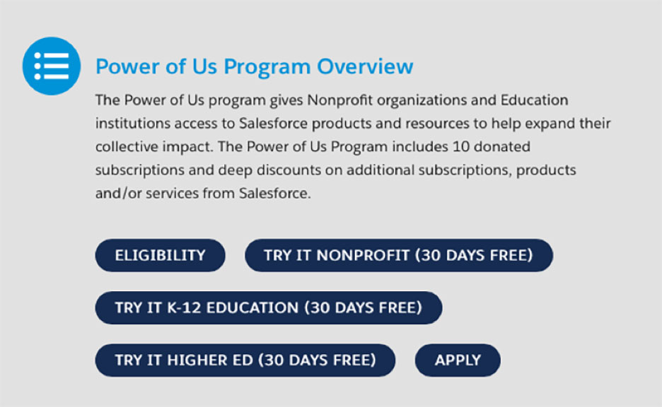 The Power of Us Hub is a place for nonprofits to engage with each other or to connect with a Salesforce partner--such as CTComp--to help your organization achieve its mission. Contact us today.